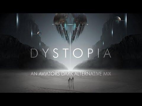 Dystopia - An Aviators Dark Alternative Mix