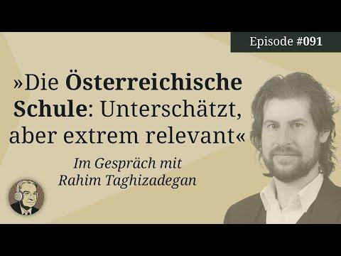 Die Österreichische Schule: Unterschätzt, aber relevant – Im Gespräch mit Rahim Taghizadegan  (91)