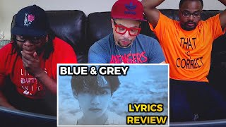 Just SPEECHLESS | BTS - BLUE & GREY - REACTION (Song and Lyrics Review)