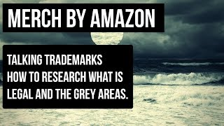 Merch by Amazon : Trademarks & T-Shirt's How to Research & The Void