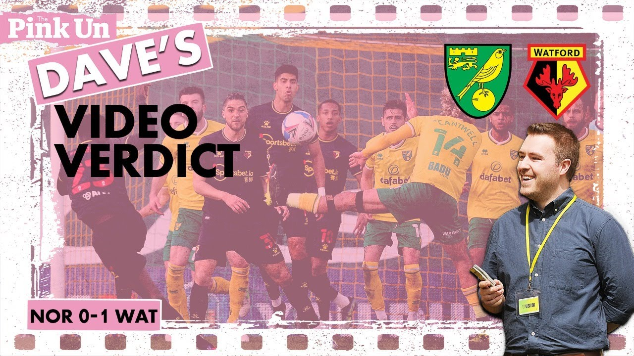 Hornets Sting Canaries | Dave's Verdict: Norwich City 0-1 Watford FC