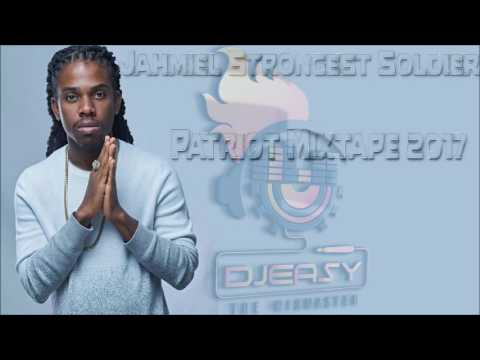 Jahmiel Strongest Soldier Patriot Mixtape 2017 Mix By Djeasy