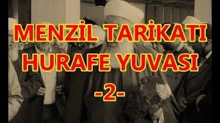 MENZİL TARİKATI HURAFE YUVASI  -2 (Mutlaka İzleyin)