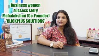 Business women success story. Mahalakshmi (Co-Founder)  'CLICKPLUS SOLUTIONS