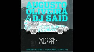 Baixar Augusto Oliveira e DJ Said - Delorean (Part. DJ Nato PK)