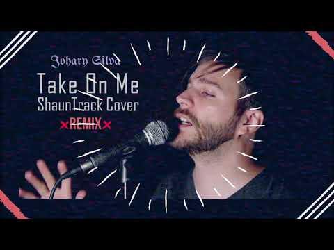 Johary Silva | ShaunTrack - Take On Me (Cover Remix) #TakeMyRemix