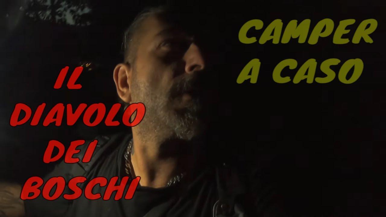 CAMPER A CASO - IL DIAVOLO DEI BOSCHI