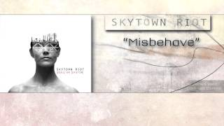 Watch Skytown Riot Misbehave video
