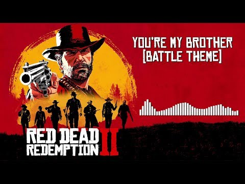Red Dead Redemption 2  Soundtrack - You&39;re My Brother Battle Theme   With Visualizer