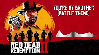 Red Dead Redemption 2  Soundtrack - You're My Brother (Battle Theme) | HD (With Visualizer)