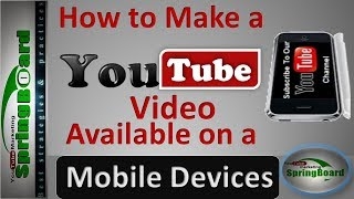 How to make a YouTube video available on mobile devices