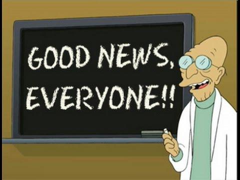 Good News Everyone! - YouTube
