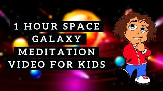 1 hour Space Galaxy Meditation Video For Kids | Space Ambient Kids Sleeping Music ~ Scrizzie
