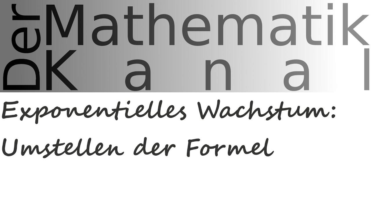 Exponentielles Wachstum: Umstellen der Formel | DerMathematikKanal ...