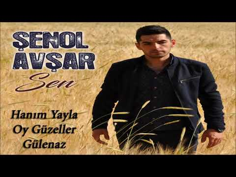 Şenol Avşar - Halaylar'Hanım Yayla-Oy Güzeller-Gülenaz'