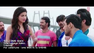 Time Lagaya Kaiko VIDEO Song.   John Abraham & Anmoll Mallik,   Welcome Back