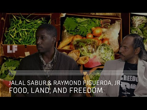 Food, Land, and Freedom: Jalal Sabur & Raymond Figueroa, Jr