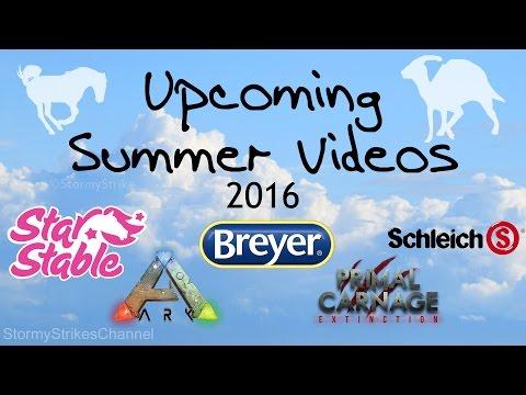 ♢ My Upcoming Summer Videos! ♢ ~ Breyer, Star Stable, Dinosaurs, Games, etc.