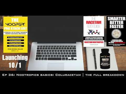Ep 36 Nootropics Basics Coluracetam Full Breakdown Youtube