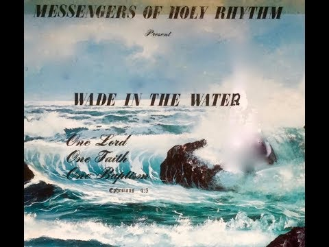 Wade In The Water - Messengers of Holy Rhythm