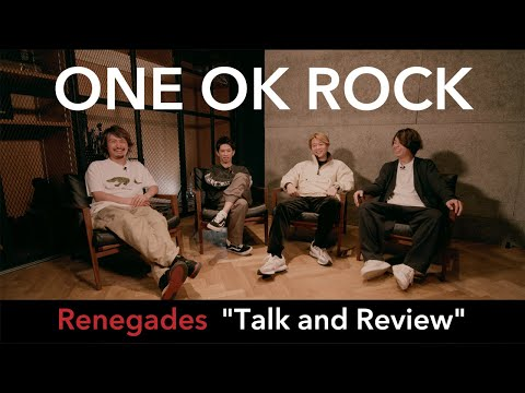 """ONE OK ROCK - Renegades """"Talk and Review"""""""