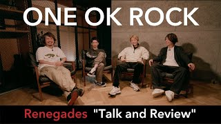 "ONE OK ROCK - Renegades ""Talk and Review"""