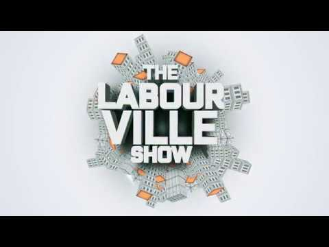 The Labourville Show- Welcome to the show