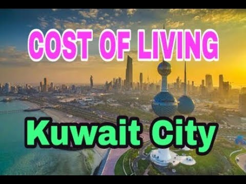 Cost of Living in Kuwait | Cost of Living in Kuwait City