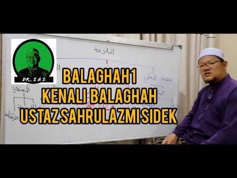 Kenali Balaghah. Ust Sahrulazmi Bin Sidek