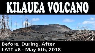 Hawaii Kilauea Volcano Eruption Before During After LATT #8