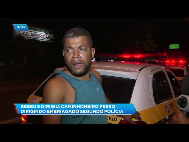 Caminhoneiro foi preso por embriaguez ao volante