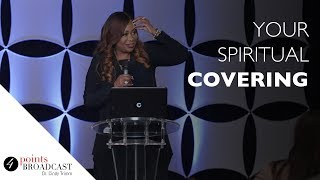 Your Spiritual Covering | Dr. Cindy Trimm | The 8 Stages of Spiritual Maturation