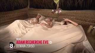adam recherche eve demain 20h50 D8   6 4 2015 episode 5 un homme 2 femmes