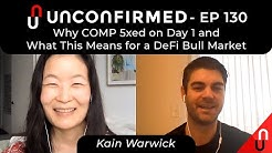 Why COMP 5xed on Day 1 and What This Means for a DeFi Bull Market - Unconfirmed Ep.130