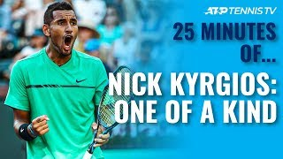 25 Minutes of Nick Kyrgios: One of a Kind!