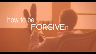 how to be forgiven - (s9.2)
