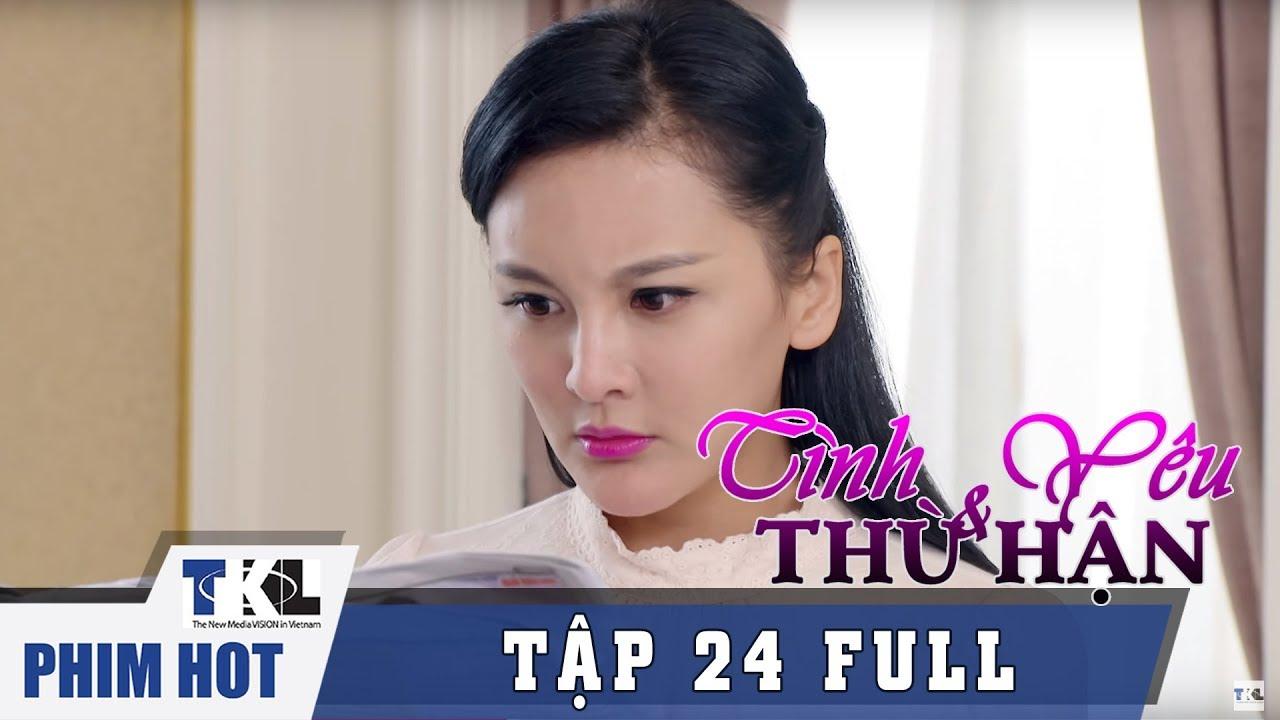 image TÌNH YÊU VÀ THÙ HẬN - Tập 24   Phim Trung Quốc Thái Lan Lồng Tiếng