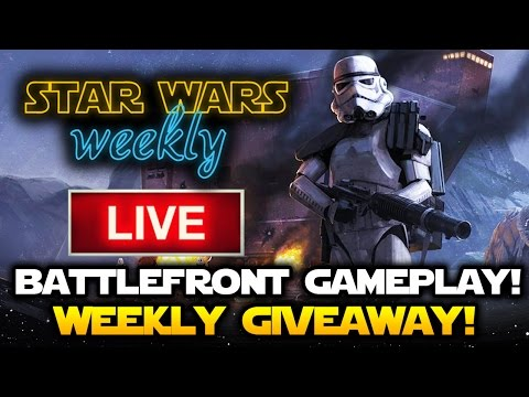 Star Wars Weekly LIVE STREAM: Star Wars Battlefront Gameplay, GIVEAWAY! Episode 8 and Rogue One!