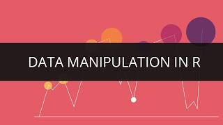 Data manipulation in R