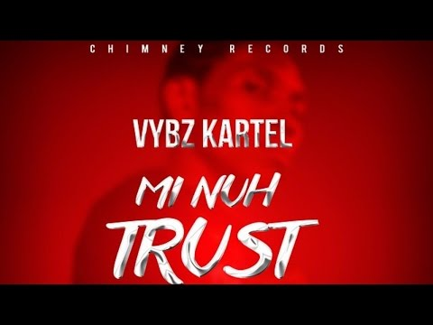 Vybz Kartel - Mi Nuh Trust People (Raw) [Happy Hour Riddim] September 2014