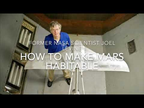 How to Make Mars Habitable - NASA Scientist Joel Levine