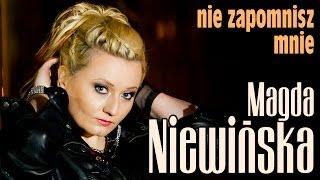 Magda Niewińska - Nie zapomnisz mnie (Official Video) HD
