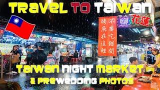 Taiwan vlog 🇹🇼   STREET FOOD in Taiwan   Long Distance relationship   pre-wedding photos