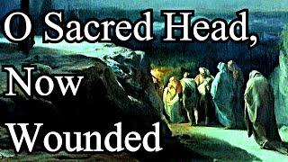 J. S. Bach / O Sacred Head, Now Wounded - Christian Hymn / Lyrics (Choir)