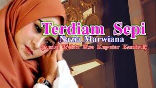Terdiam Sepi Nazia Marwiana Full Lirik (Andai Waktu Bisa Kuputar Kembali)