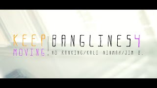 No Ranking - Keep Moving ft Kali Ninmah y Jim B. BANGLINES#4