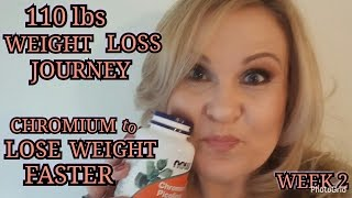 MY WEIGHT LOSS JOURNEY WEEK 2 | CAN CHROMIUM HELP YOU LOSE WEIGHT FASTER | MrsMelissaM