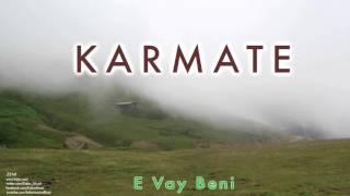 Karmate - E Vay Beni [ Zeni © 2013 Kalan Müzik ]