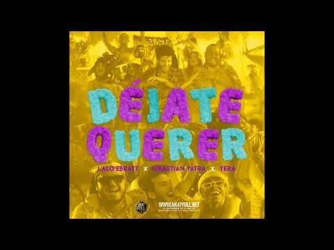 Lalo Ebratt Ft. Sebastian Yatra X Yera X Trapical Minds - Déjate Querer (Offcial Audio)