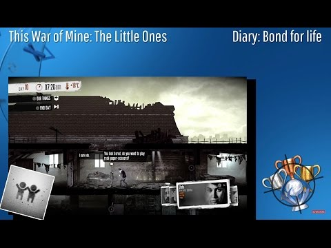 This War Of Mine: The Little Ones - Diary: Bond For Life - Trophy/Achievement (CZ)